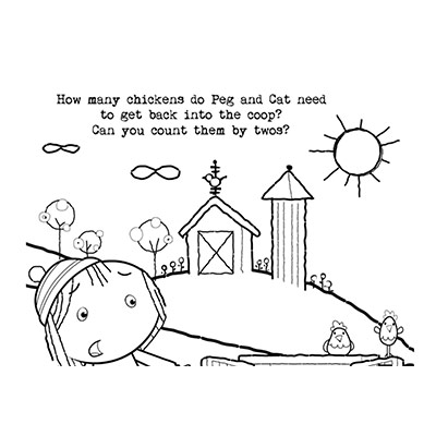 """Sketch of a child and house and scenery on its back and """"How many chickens do Peg and Cat need to get back into the coop?"""" written on the top"""
