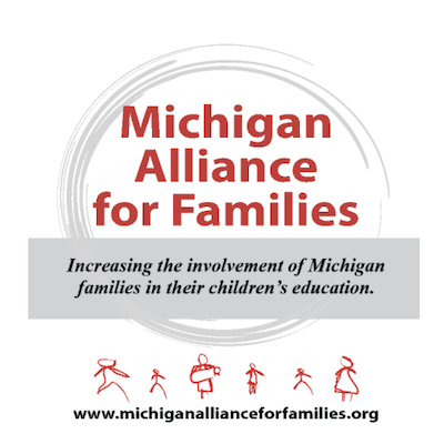 """""""Michigan Alliance for Families"""" logo with the web address www.michiganallianceforfamilies.org written at the bottom and the tagline, """"Increasing the involvement of Michigan families in their children's education"""" at the center"""