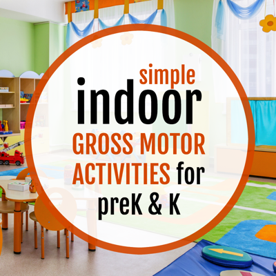 """A playroom in the background and """"simple indoor gross motor activities for preK and K"""" written in the center"""